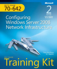 Self-Paced Training Kit (Exam 70-642) Configuring Windows Server 2008 Network Infrastructure (MCTS) (2nd Edition) (Microsoft Press Training Kit)