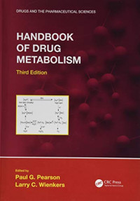 Handbook of Drug Metabolism, Third Edition (Drugs and the Pharmaceutical Sciences)