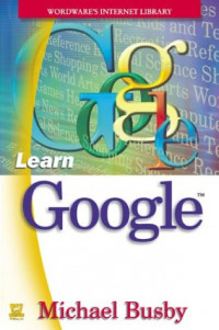 Learn Google (Wordware's Internet Library)