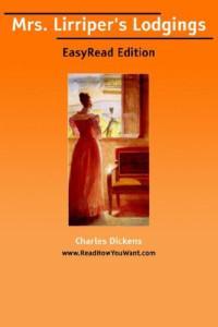 Mrs. Lirriper's Lodgings [EasyRead Edition]