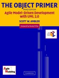 The Object Primer: Agile Model-Driven Development with UML 2.0