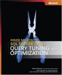 Inside Microsoft® SQL Server(TM) 2005: Query Tuning and Optimization