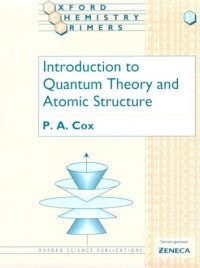 Introduction to Quantum Theory and Atomic Structure (Oxford Chemistry Primers, 37)
