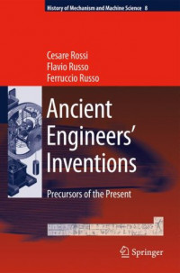 Ancient Engineers' Inventions: Precursors of the Present (History of Mechanism and Machine Science)