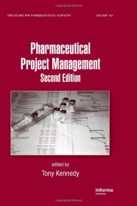 Pharmaceutical Project Management, Second Edition (Drugs and the Pharmaceutical Sciences)