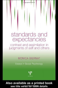 Standards and Expectancies: Contrast and Assimilation in Judgments of Self and Others (Essays in Social Psychology)