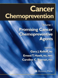 Cancer Chemoprevention: Volume 1: Promising Cancer Chemopreventive Agents (Cancer Drug Discovery and Development) (v. 1)