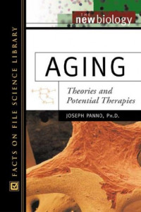 Aging: Theories and Potential Therapies (New Biology)