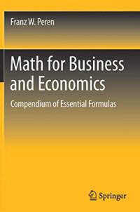 Math for Business and Economics: Compendium of Essential Formulas