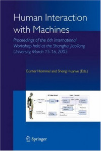Human Interaction with Machines: Proceedings of the 6th International Workshop