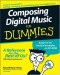 Composing Digital Music For Dummies (Computer/Tech)