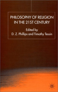 Philosophy of Religion in the 21st Century (Claremont Studies in the Philosophy of Religion)