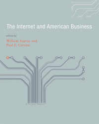 The Internet and American Business (History of Computing)