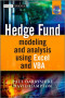 Hedge Fund Modeling and Analysis Using Excel and VBA (The Wiley Finance Series)