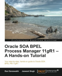Oracle SOA BPEL Process Manager 11gR1 – A Hands-on Tutorial