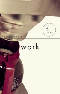 Work (The Art of Living Series)