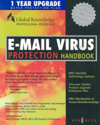 E-mail Virus Protection Handbook : Protect your E-mail from Viruses, Tojan Horses, and Mobile Code Attacks