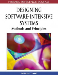 Designing Software-Intensive Systems: Methods and Principles (Premier Reference Source)