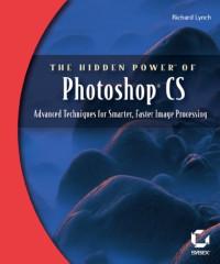 The Hidden Power of Photoshop CS