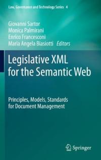 Legislative XML for the Semantic Web: Principles, Models, Standards for Document Management