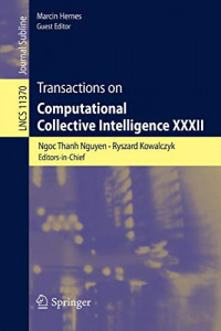 Transactions on Computational Collective Intelligence XXXII (Lecture Notes in Computer Science (11370))