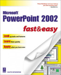 Microsoft PowerPoint 2002 Fast & Easy