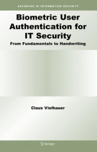 Biometric User Authentication for IT Security: From Fundamentals to Handwriting (Advances in Information Security)