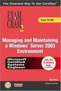 MCSA/MCSE Managing and Maintaining a Microsoft Windows® Server 2003 Environment Exam Cram™ 2 (Exam 70-290)