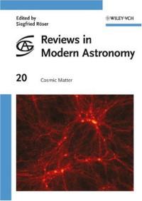 Reviews in Modern Astronomy, Cosmic Matter (Volume 20)
