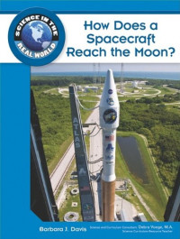How Does a Spacecraft Reach the Moon? (Science in the Real World)