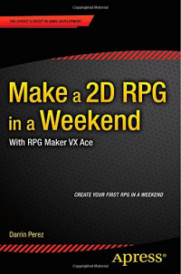 Make a 2D RPG in a Weekend: With RPG Maker VX Ace