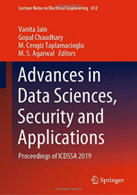 Advances in Data Sciences, Security and Applications: Proceedings of ICDSSA 2019 (Lecture Notes in Electrical Engineering)