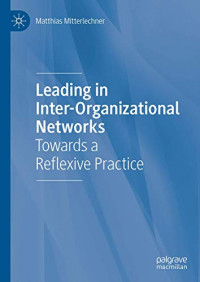Leading in Inter-Organizational Networks: Towards a Reflexive Practice