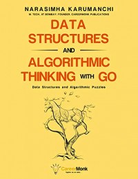 Data Structures and Algorithmic Thinking with Go: Data Structure and Algorithmic Puzzles