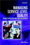 Managing Service Level Quality: Across Wireless and Fixed Networks
