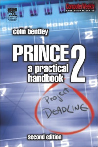 Prince 2, Second Edition: A Practical Handbook (Computer Weekly Professional)