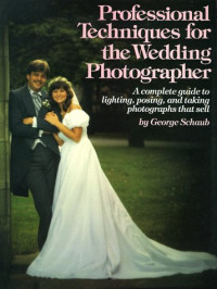 Professional Techniques for the Wedding Photographer (Practical Photography Books)