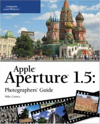 Apple Aperture 1.5 Photographers' Guide