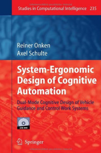 System-Ergonomic Design of Cognitive Automation: Dual-Mode Cognitive Design of Vehicle Guidance and Control Work Systems
