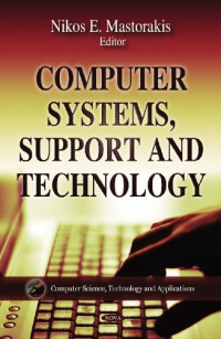 Computer Systems, Support, and Technology (Computer Science, Technology and Applications)