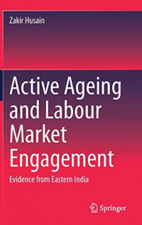 Active Ageing and Labour Market Engagement: Evidence from Eastern India