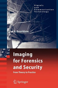 Imaging for Forensics and Security: From Theory to Practice (Signals and Communication Technology)