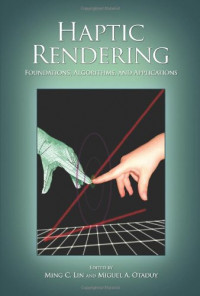 Haptic Rendering: Foundations, Algorithms and Applications