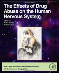 The Effects of Drug Abuse on the Human Nervous System (Neuroscience-Net Reference Books)