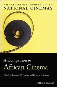 A Companion to African Cinema (Wiley Blackwell Companions to National Cinemas)