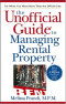 The Unofficial Guide to Managing Rental Property
