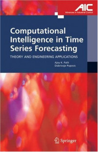 Computational Intelligence in Time Series Forecasting: Theory and Engineering Applications