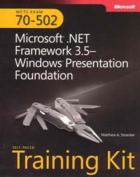 MCTS Self-Paced Training Kit (Exam 70-502): Microsoft® .NET Framework 3.5 Windows® Presentation Foundation