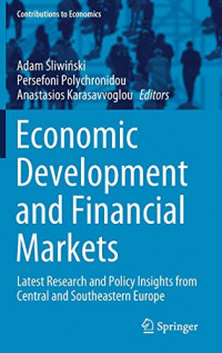 Economic Development and Financial Markets: Latest Research and Policy Insights from Central and Southeastern Europe (Contributions to Economics)