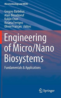 Engineering of Micro/Nano Biosystems: Fundamentals & Applications (Microtechnology and MEMS)